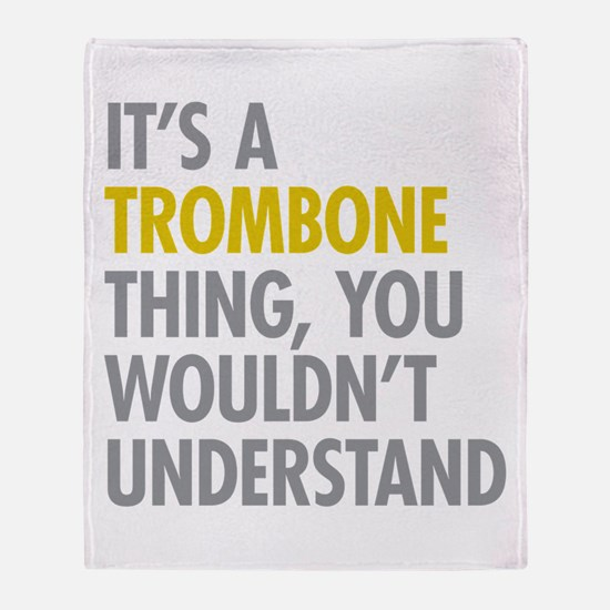 Its A Trombone Thing Throw Blanket