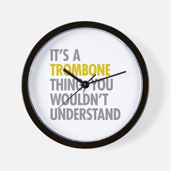 Its A Trombone Thing Wall Clock
