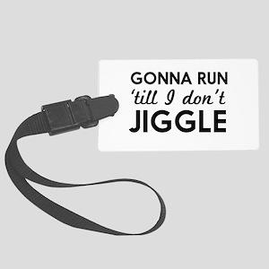Gonna run till I don't jiggle Luggage Tag