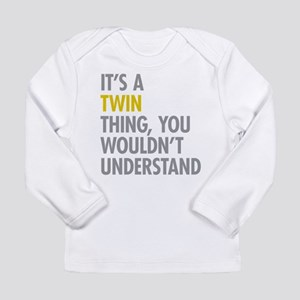 Its A Twin Thing Long Sleeve Infant T-Shirt