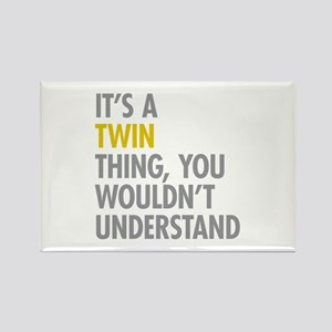 Its A Twin Thing Rectangle Magnet