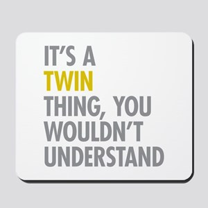 Its A Twin Thing Mousepad