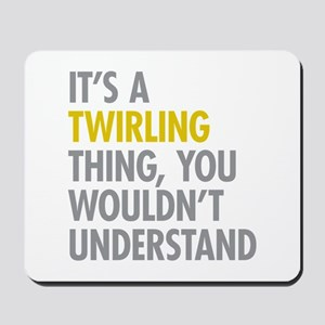 Its A Twirling Thing Mousepad