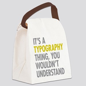 Its A Typography Thing Canvas Lunch Bag