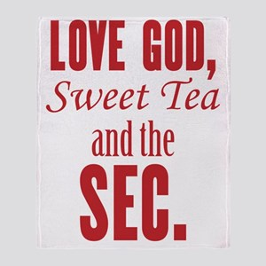 Love God, Sweet Tea and the SEC. Throw Blanket