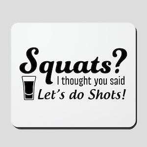 Squats? thought said shots Mousepad
