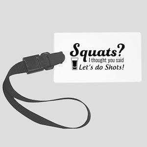 Squats? thought said shots Luggage Tag