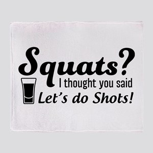 Squats? thought said shots Throw Blanket