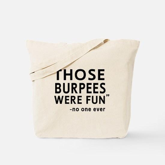 Fun burpees said no one Tote Bag