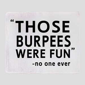 Fun burpees said no one Throw Blanket