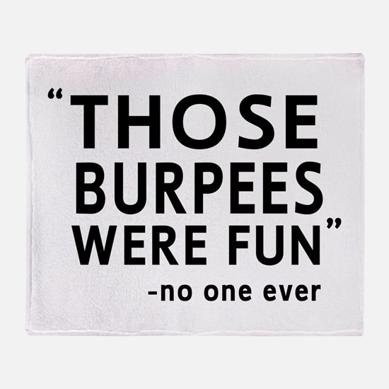 Fun burpees said no one Throw Blanket