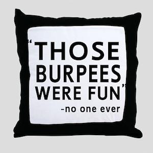 Fun burpees said no one Throw Pillow