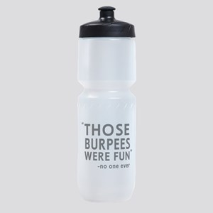 Fun burpees said no one Sports Bottle