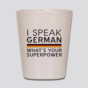 I speak German what's your superpower Shot Glass