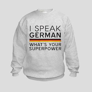 I speak German what's your superpower Sweatshirt