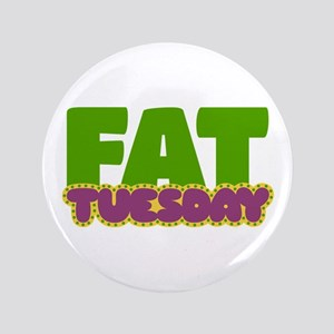 """Fat Tuesday 3.5"""" Button"""
