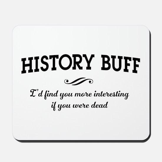 History buff interesting Mousepad