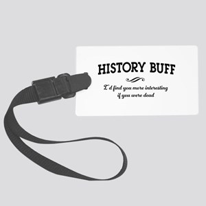History buff interesting Luggage Tag