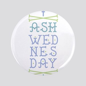 "Ash Wednesday 3.5"" Button"
