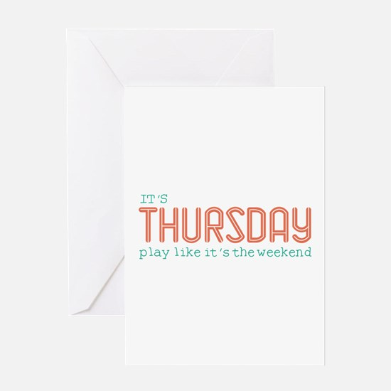 Thursday Like Weekend Greeting Cards