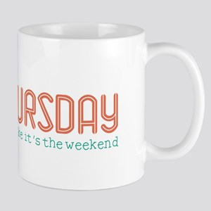 Thursday Like Weekend Mugs