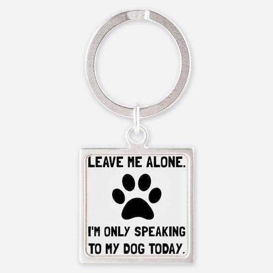 Alone Speaking Dog Keychains