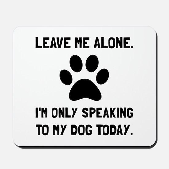 Alone Speaking Dog Mousepad