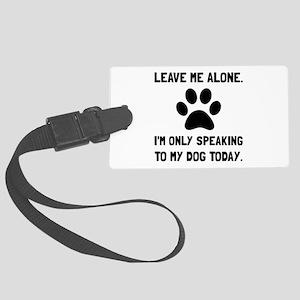 Alone Speaking Dog Luggage Tag