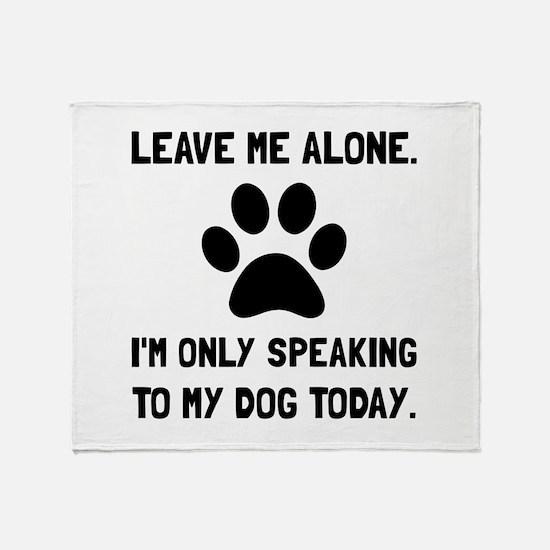 Alone Speaking Dog Throw Blanket
