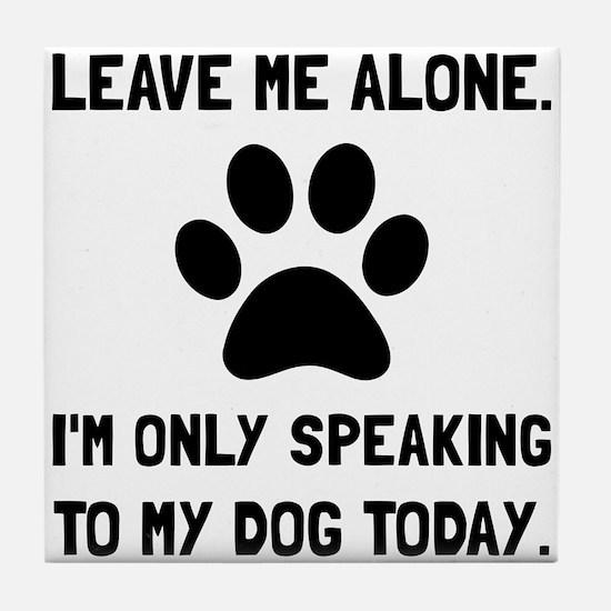 Alone Speaking Dog Tile Coaster