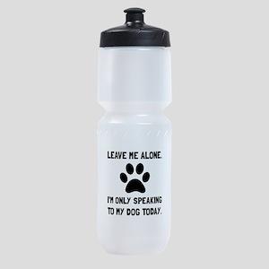 Alone Speaking Dog Sports Bottle