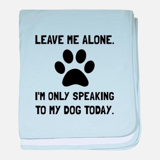 Alone Speaking Dog baby blanket