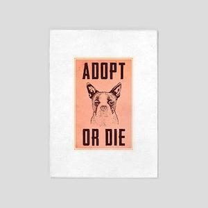 Adopt Or Die 5'x7'Area Rug