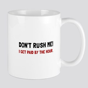 Paid By The Hour Mugs