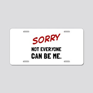 Sorry Be Me Aluminum License Plate