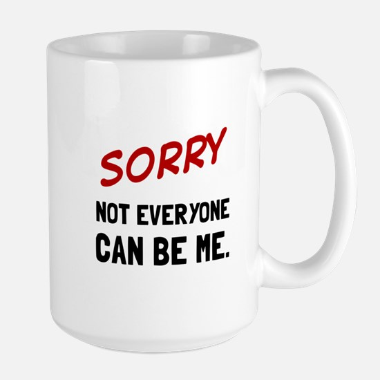 Sorry Be Me Mugs
