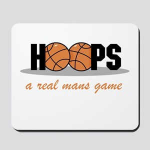Hoops A Real Mans Game Mousepad