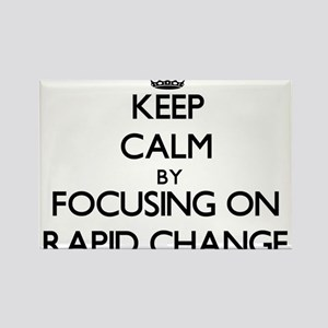 Keep Calm by focusing on Rapid Change Magnets