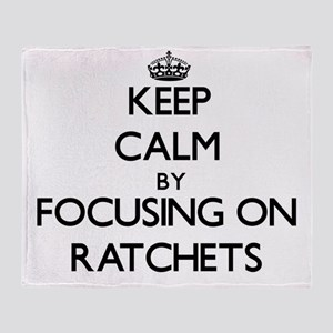 Keep Calm by focusing on Ratchets Throw Blanket