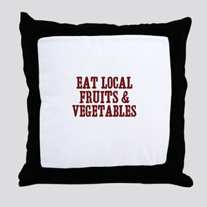 eat local fruits & vegetables Throw Pillow
