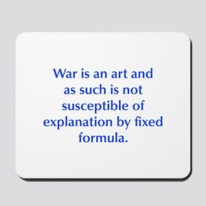 War is an art and as such is not susceptible of ex