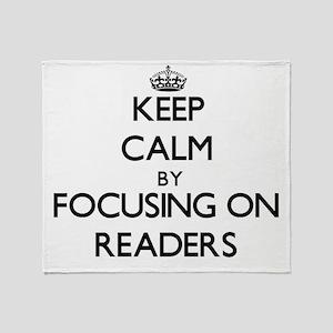 Keep Calm by focusing on Readers Throw Blanket