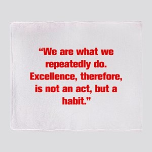 We are what we repeatedly do Excellence therefore