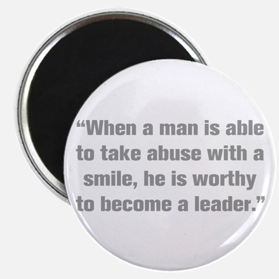 When a man is able to take abuse with a smile he i