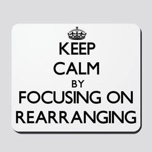 Keep Calm by focusing on Rearranging Mousepad