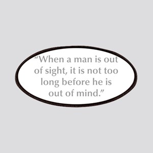 When a man is out of sight it is not too long befo