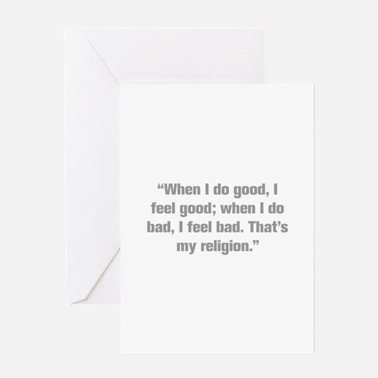 When I do good I feel good when I do bad I feel ba
