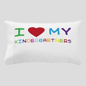 I love my kindergartners Pillow Case