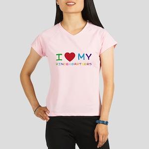 I love my kindergartners Performance Dry T-Shirt