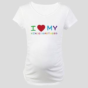 I love my kindergartners Maternity T-Shirt